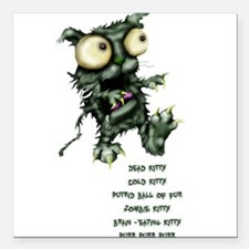 """zombie kitty Square Car Magnet 3"""" x 3"""""""