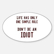 Don't Be An Idiot Oval Decal
