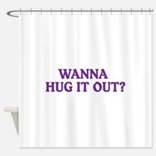 Hug It Out - Shower Curtain