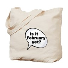 Is it February yet 2 Tote Bag
