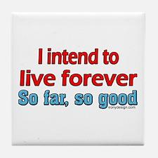 Live Forever ... Tile Coaster