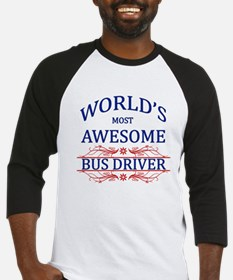 World's Most Awesome Bus Driver Baseball Jersey