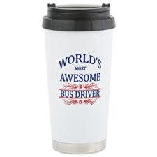World's Most Awesome Bus Driver Travel Mug