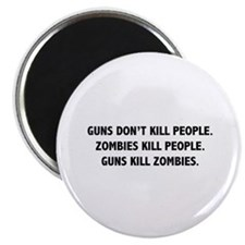 Guns Kill Zombies Magnet