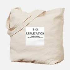 I <3 Replication Tote Bag