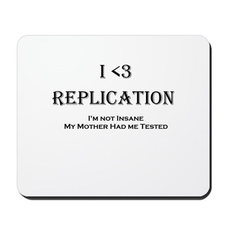 I <3 Replication Mousepad