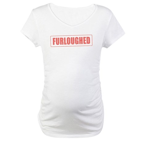 Furloughed Stamp Maternity T-Shirt