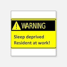 Ssleep deprived resident at work Sticker