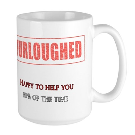 Happy to help, 80% of the time Mug