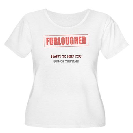 Happy to help, 80% of the time Plus Size T-Shirt