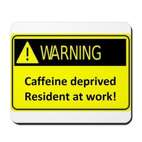 Caffeine deprived resident at work Mousepad