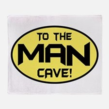 To The Man Cave! Throw Blanket