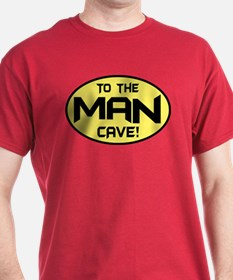 To The Man Cave! T-Shirt