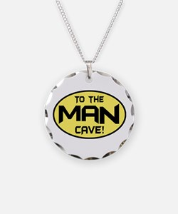 To The Man Cave! Necklace