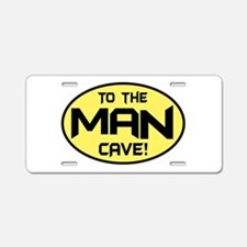 To The Man Cave! Aluminum License Plate