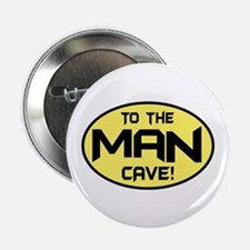 """To The Man Cave! 2.25"""" Button (100 pack)"""