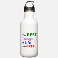 The Best Things in Life are Free! Water Bottle