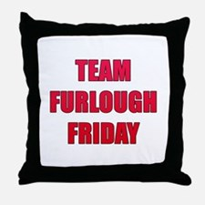 Team Furlough Friday Throw Pillow