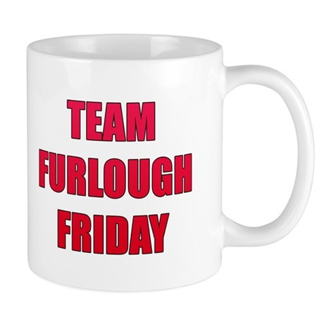 Team Furlough Friday Mug