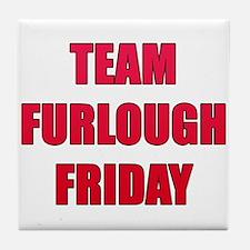 Team Furlough Friday Tile Coaster