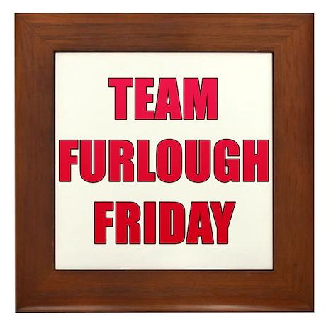 Team Furlough Friday Framed Tile