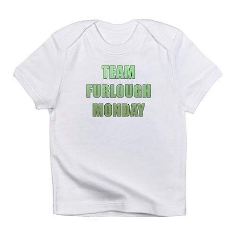 Team Furlough Monday Infant T-Shirt