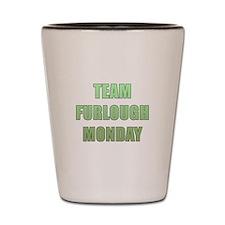 Team Furlough Monday Shot Glass