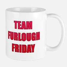 Team Furlough Friday Mug