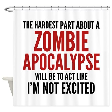 Zombie Apocalypse Shower Curtain By FunniestSayings