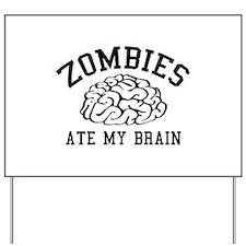 Zombies Ate My Brain Yard Sign