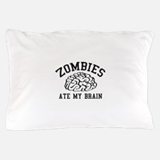 Zombies Ate My Brain Pillow Case
