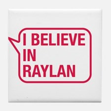 I Believe In Raylan Tile Coaster