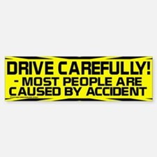 'Drive Carefully' Funny Bumper Bumper Bumper Sticker