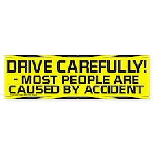 'Drive Carefully' Funny Bumper Bumper Sticker