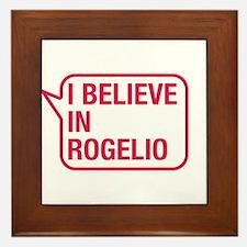 I Believe In Rogelio Framed Tile