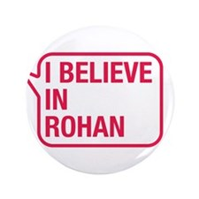 """I Believe In Rohan 3.5"""" Button"""