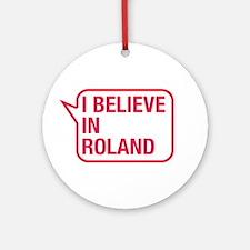 I Believe In Roland Ornament (Round)