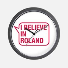 I Believe In Roland Wall Clock