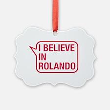 I Believe In Rolando Ornament