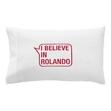 I Believe In Rolando Pillow Case