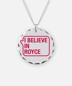 I Believe In Royce Necklace