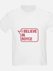 I Believe In Royce T-Shirt