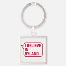 I Believe In Ryland Keychains