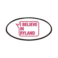 I Believe In Ryland Patches