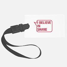 I Believe In Shane Luggage Tag