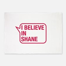 I Believe In Shane 5'x7'Area Rug
