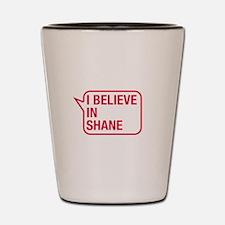 I Believe In Shane Shot Glass