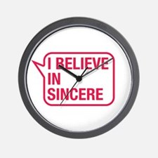 I Believe In Sincere Wall Clock