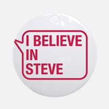 I Believe In Steve Ornament (Round)