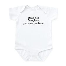 Don't tell Douglass Infant Bodysuit